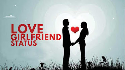 Whatsapp Status For [GirlFriend] With Love