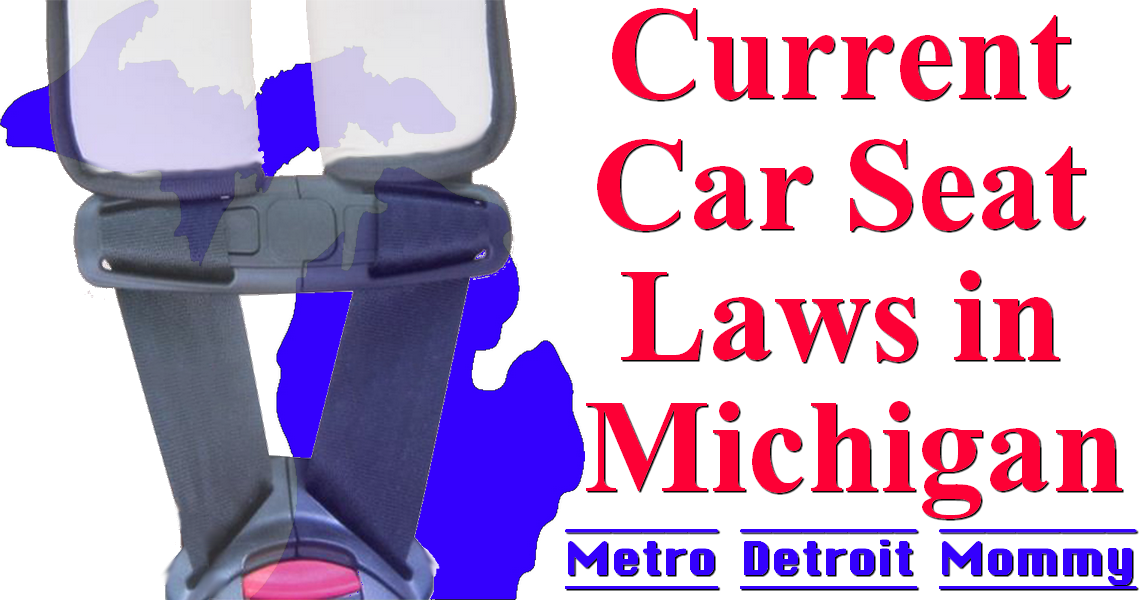 Metro Detroit Mommy The Current Car Seat Laws In Michigan
