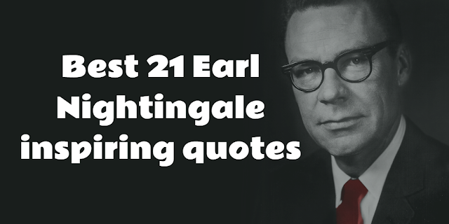 Best 21 Earl Nightingale inspiring quotes