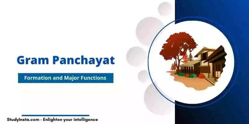 Gram Panchayat: Formation and Major Functions of Gram Panchayat