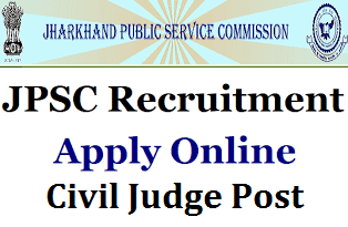 JPSC Recruitment 2018 || Apply online for Civil Judge Post