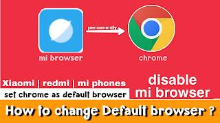 how to change default browser in mi phones