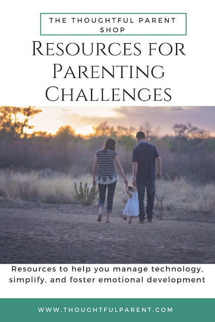 Resources for Common Parenting Challenges: organize, simplify, manage #tech, foster #kindness