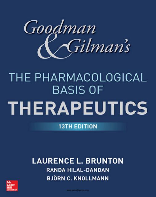 GOODMAN & GILMAN'S THE PHARMACOLOGICAL Basis of THERAPEUTICS THIRTEENTH EDITION
