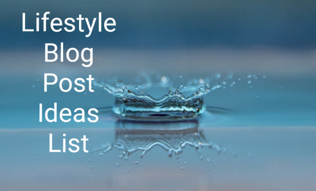 40 lifestyle blog post ideas