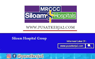 Lowongan Kerja SMA SMK D3 S1 Siolam Hospital Group September 2020