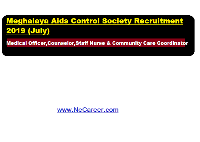 Meghalaya Aids Control Society Recruitment 2019 (July)