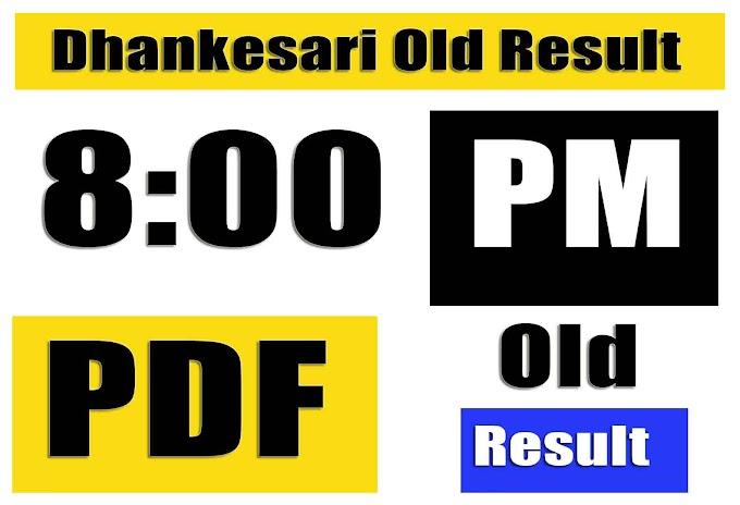 Dhankesari 8pm Old Result Yesterday