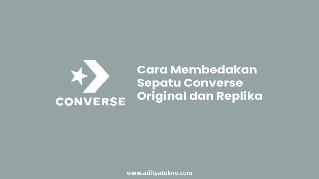 Cara Membedakan Sepatu Converse Original dan Replika