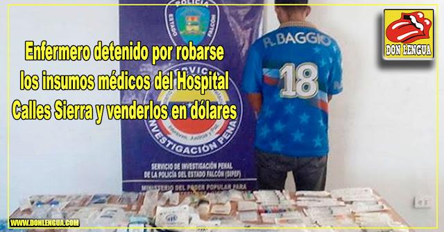 Enfermero detenido por robarse los insumos médicos del Hospital Calles Sierra y venderlos en dólares
