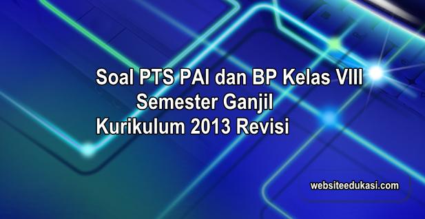 Soal PTS/UTS PAI Kelas 8 Semester 1 Kurikulum 2013 Revisi