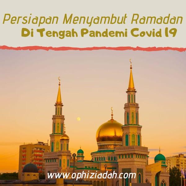 Tips Persiapan Menyambut Ramadan dalam Suasana Pandemi Covid-19