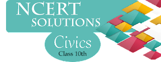 NCERT Solutions of Civics - Class 10th