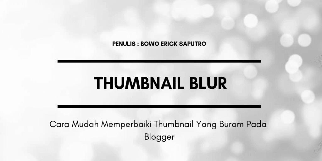 Cara Mudah Memperbaiki Thumbnail Yang Buram Pada Blogger