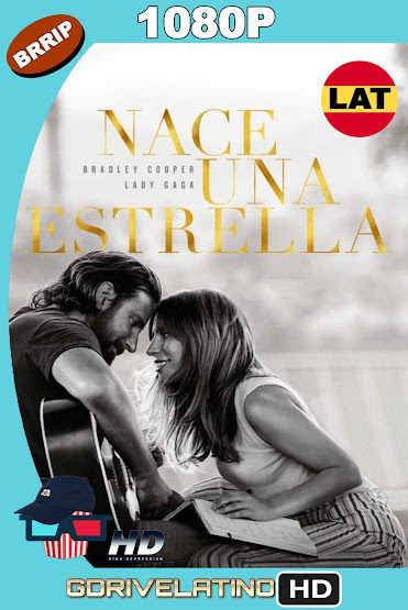 Nace Una Estrella (2018) BRRip 1080p Latino-Ingles MKV
