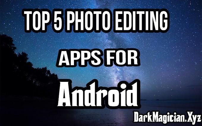 Android মোবাইল থেকে Photo Editing করতে যে পাঁচটি Apps থাকা প্রয়োজন