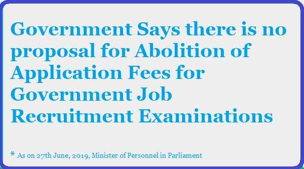 No Proposal to abolish Government Job Examination Fee