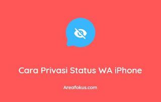 Cara Privasi Status WA iPhone