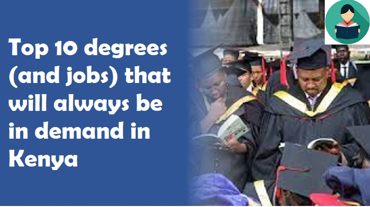 Top 10 degrees (and jobs) that will always be in demand in Kenya