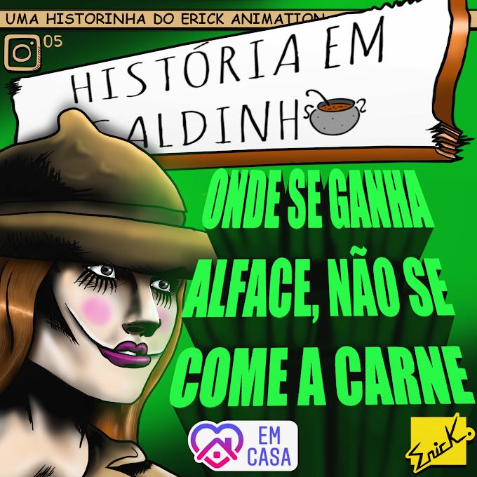 ONDE SE GANHA ALFACE, NÃO SE COME A CARNE. | História em Caldinho