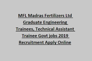 MFL Madras Fertilizers Ltd Graduate Engineering Trainees, Technical Assistant Trainee Govt jobs 2019 Recruitment Apply Online