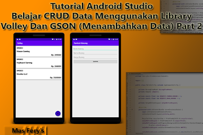 Belajar CRUD Data Menggunakan Library Volley Dan GSON (Menambahkan Data) Part 2 - Tutorial Android Studio