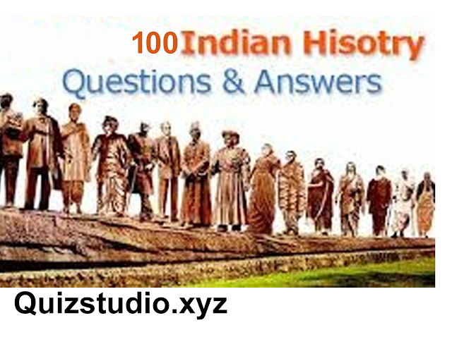 100 Indian History GK-Indian History Quiz-History General Knowledge Questions and Answers