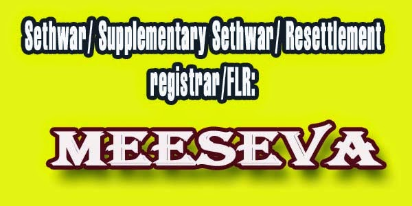 Sethwar/ Supplementary Sethwar/ Resettlement  registrar/FLR Apply Meeseva