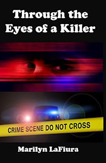 Through the Eyes of a Killer - a Suspenseful Thriller by Marilyn LaFiura