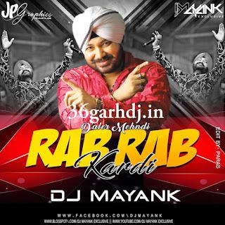Dardi Rab-Rab Kardi (Punjabi Remix) 36garhdj.in Dj Mayank Exclusive 2019 dj