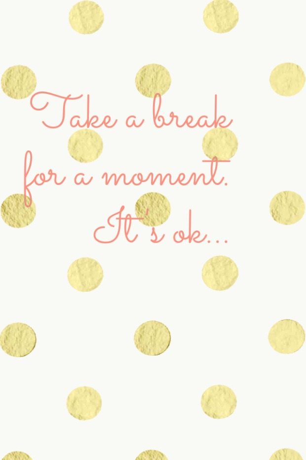 So Long, For Now_Take a break for a moment_Quote