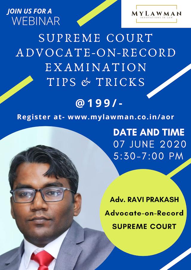 MyLawman Webinar on Supreme Court Advocate-on-Record Examination Tips & Tricks by Adv Ravi Prakash | 7 June 2020, 5.30 AM [Register Here]