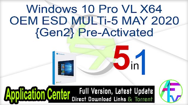 Windows 10 Pro VL X64 OEM ESD MULTi-5 MAY 2020 {Gen2} Pre-Activated