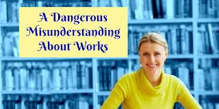 https://biblelovenotes.blogspot.com/2017/06/works-is-not-dirty-word_6.html