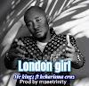 Music: London Girl - MC King2 x Kcharizma cruz
