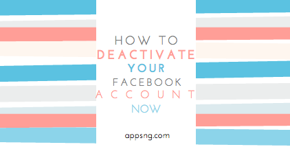 How to deactivate your Facebook account now