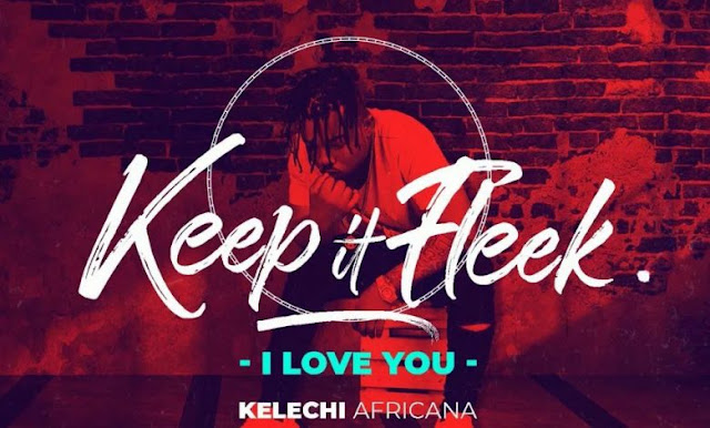 Kelechi africana - I love you