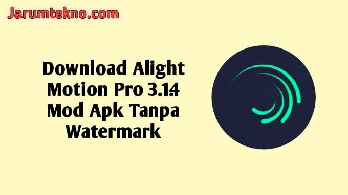 Download Alight Motion Pro 3.1.4 Mod Apk Tanpa Watermark