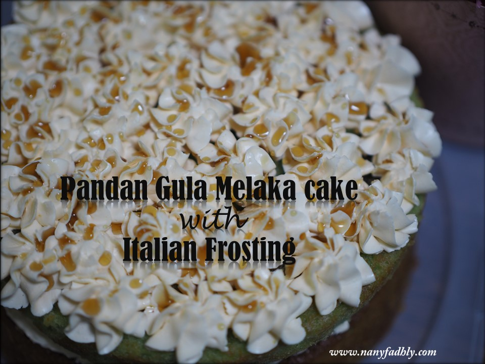 Nanyfadhly Resepi Kek Pandan Gula Melaka Italian Frosting