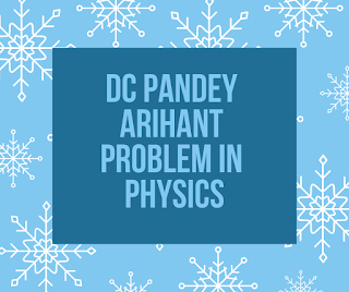 DC Pandey Arihant problem in Physics