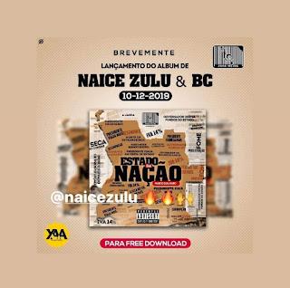Naice Zulu x BC - Estado da Nação [Álbum] (Fazer DOWNLOAD)