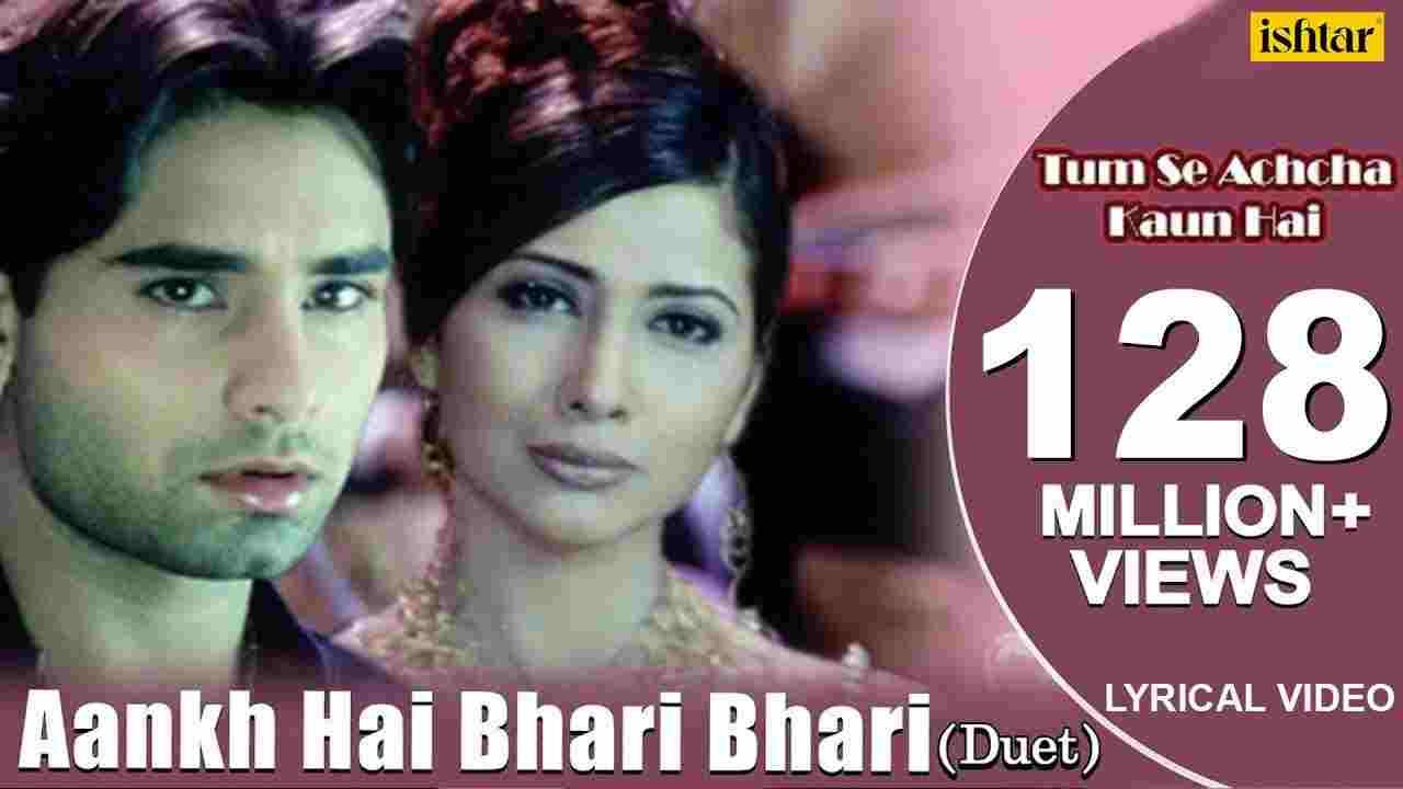 आँख है भरी भरी Aankh hai bhari bhari lyrics in Hindi Tum se achcha kaun hai Kumar Sanu x Alka Yagnik Hindi Bollywood Song