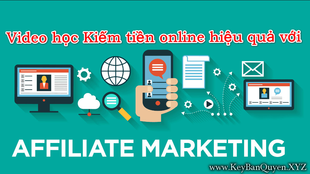 Video học Kiếm tiền online hiệu quả với Affiliate Marketing