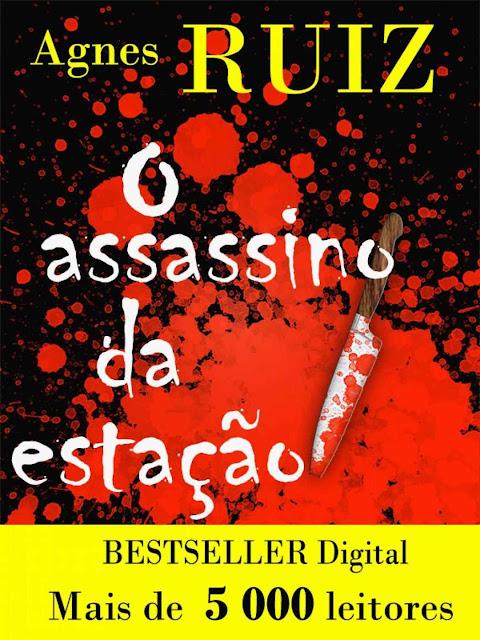 O assassino da estação - Agnès Ruiz