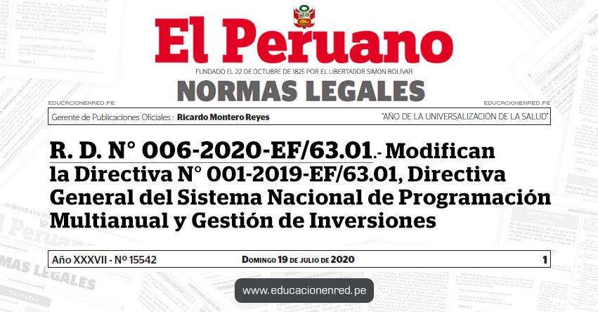 R. D. N° 006-2020-EF/63.01.- Modifican la Directiva N° 001-2019-EF/63.01, Directiva General del Sistema Nacional de Programación Multianual y Gestión de Inversiones