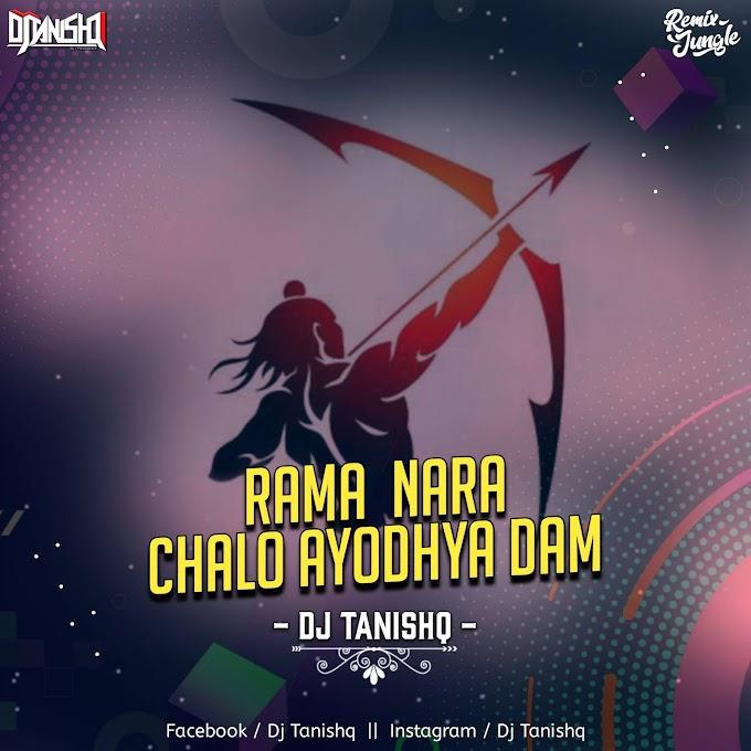 RAM NARA VS CHALO AYODHYA - REMIX - DJ TANISHQ