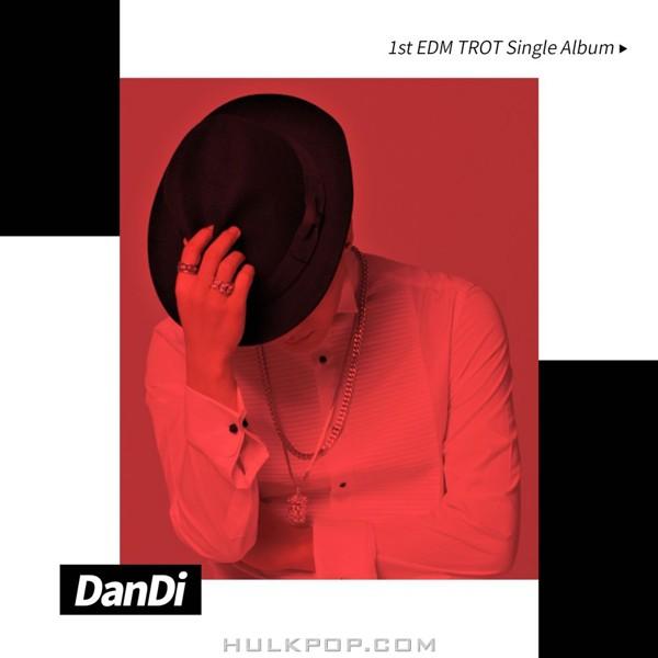 DanDi – 1st EDM TROT Single Album [들었다 놨다]