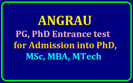ANGRAU PG, PhD Entrance test for Admission into PhD, MSc, MBA, MTech 2019 /2019/07/angrau-pg-phd-entrance-test-for-admission-into-phd-msc-mba-mtech-2019-angrau.ac.in.html