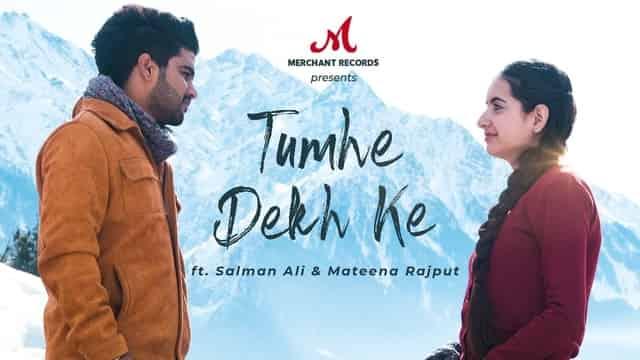 तुम्हे देख के Tumhe Dekh Ke Hindi Lyrics - Salman Ali