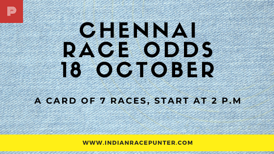 Chennai Race Odds 18 october,  free indian horse racing tips, trackeagle,  racingpulse, racing pulse